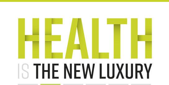 Health is the new luxury